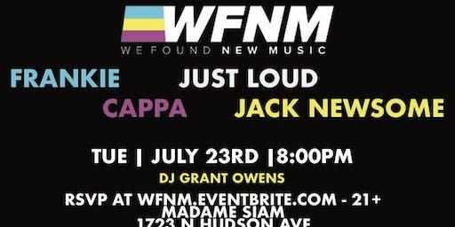 WFNM 7/23: FRANKIE, CAPPA, JUST LOUD, JACK NEWSOME