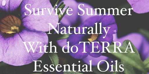 Survive Summer Naturally with doTERRA Essential Oils