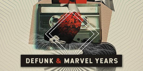 Defunk and Marvel Years tickets