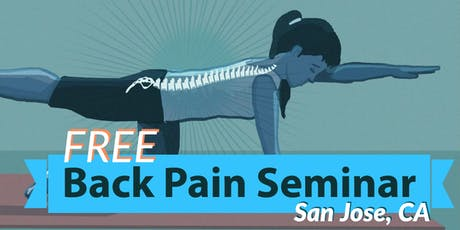 FREE Back Pain Lunch Seminar - San Jose, CA tickets