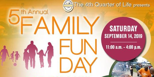 THE 4TH QUARTER OF LIFE 5TH ANNUAL FAMILY FUN DAY