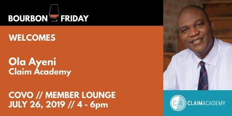 Bourbon Friday - Ola Ayeni // Claim Academy tickets