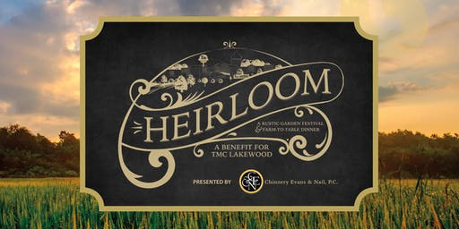 Heirloom: A Rustic Garden Festival and VIP Farm-to-Table Dinner
