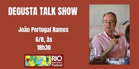 RIO WINE AND FOOD FESTIVAL - Degusta Talk Show com João Portugal Ramos, enólogo dos enólogos Portugueses ingressos