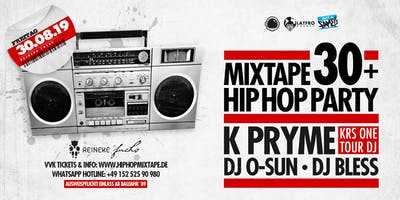 Mixtape 30 + Hip Hop Party - 30.08.19 - Reineke Fuchs