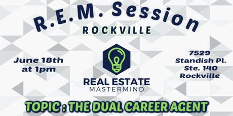 REM Session - The Dual Career Agent (ROCKVILLE) tickets