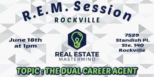 REM Session - The Dual Career Agent (ROCKVILLE)