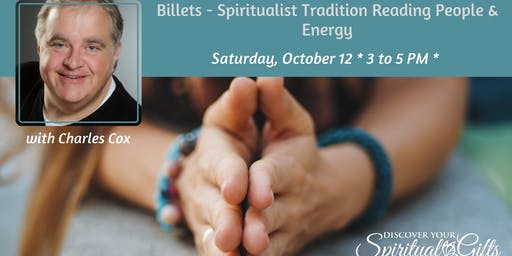 Billets: Spiritualist Tradition Reading People & Energy with Rev Charles Cox