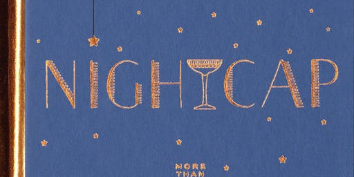 Nightcap: A Book & Cocktail Event featuring Kara Newman and Toby Maloney
