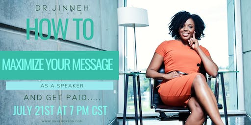 How to MAXIMIZE Your Message As A Speaker and GET PAID!