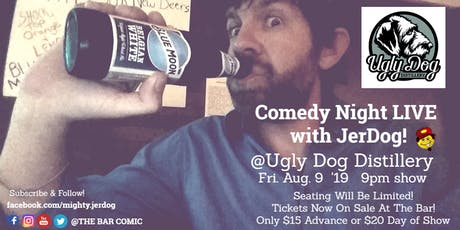 "Ugly Dog Distillery presents COMEDY NIGHT LIVE! with Jeremy ""JerDog"" Danley tickets"