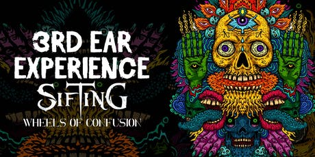 3RD EAR EXPERIENCE, SIFTING, WHEELS OF CONFUSION (LATE SET) tickets