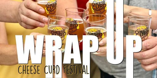 Cheese Curd Festival Wrap-up and Celebration