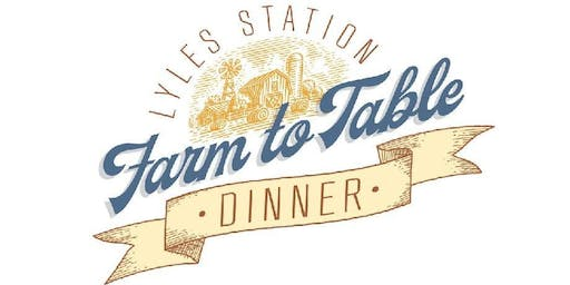 Lyles Station's 1st Annual Farm to Table Dinner!