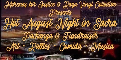 Hot August Night in Sacra - Presented by Morenas for Justice and Raza Vinyl Collective tickets