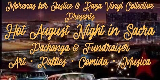 Hot August Night in Sacra - Presented by Morenas for Justice and Raza Vinyl Collective