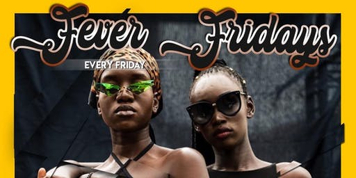 "AFROBEATS IN THE CITY presents..""Fever Fridays"""