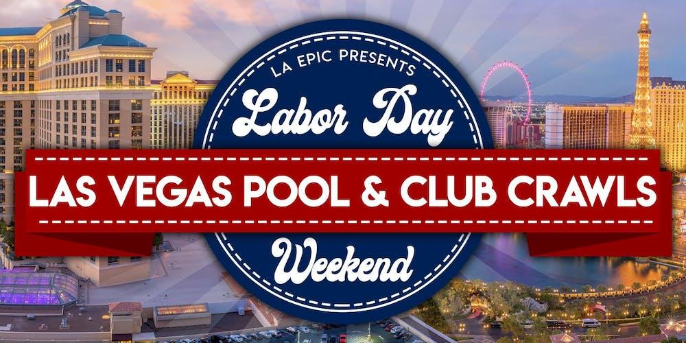 2019 Labor Day Weekend Pool Crawls Club Crawls Las Vegas