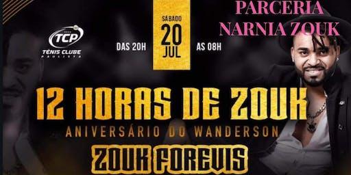 Zouk Forevis 12 horas de Zouk niver do Wanderson a