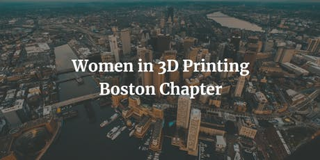 Boston Women in 3D Printing - July meetup tickets