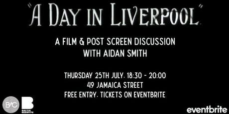 """""""A Day in Liverpool"""" A Film & Post Screen Discussion with Aidan Smith tickets"""