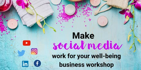 Make Social Media Work for Your Wellbeing Business tickets