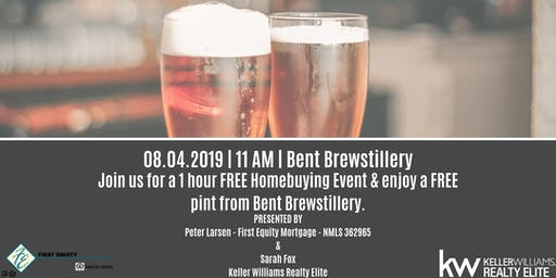 08/04/19 BENT BREWSTILLERY- FREE Home Buyer Seminar from Real Estate and Mortgage Experts.