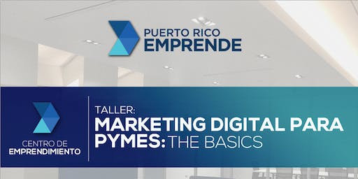 Marketing Digital para PyMEs: The Basics