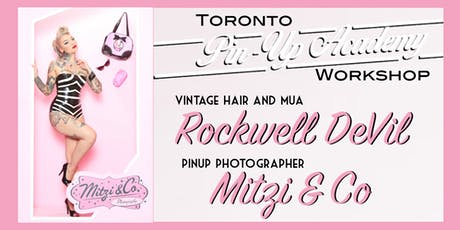 Toronto Pinup Academy Featuring Mitzi & Co, Rockwell Devil and Kassandra Love tickets