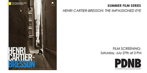 Summer Film Series: Henri Cartier-Bresson - The Impassioned Eye