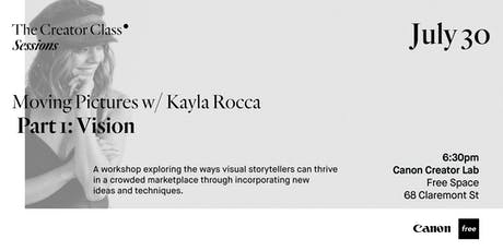 Canon Creator Lab Presents: Vision w/ Kayla Rocca tickets
