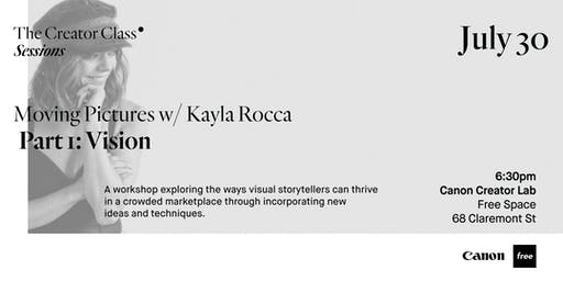 Canon Creator Lab Presents: Vision w/ Kayla Rocca