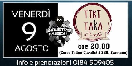 INDUSTRIE MUSICALI BAND - LIVE TIKI TAKA biglietti