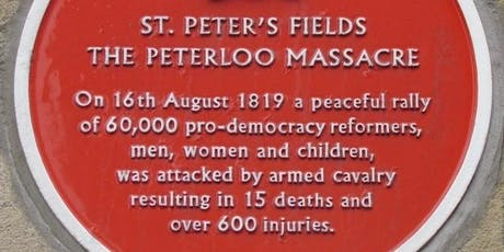PETERLOO MASSACRE 200th Anniversary - Guided Walking Tour tickets