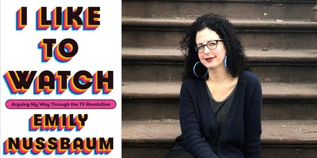 Emily Nussbaum: I Like to Watch tickets
