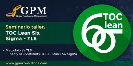 Seminario taller: TOC Lean Six Sigma - TLS (Sede: Santiago) tickets