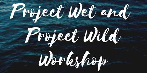 Project Wet and Project Wild Workshop