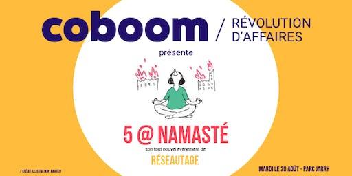 5 @ Namasté