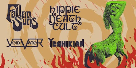 VOID VATOR, YEGHIKIAN, HIPPIE DEATH CULT, FALLEN SUNS tickets