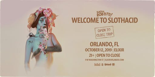 Nofaux Presents: Sacha Robotti (Open to Close) @ Elixir Orlando