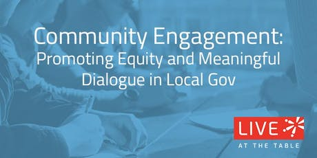 Community Engagement: Promoting Equity and Meaningful Dialogue in Local Gov tickets
