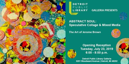 Abstract Soul: Speculative Collage & Mixed Media of Jerome Brown