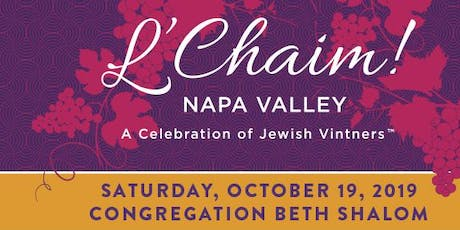 L'Chaim Napa Valley * A Celebration of Jewish Vintners tickets