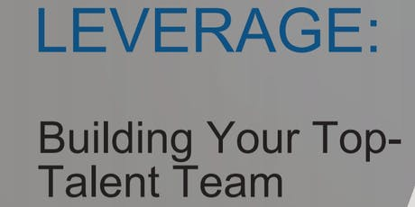 Leverage: Building your Top Talent Team with Kent Temple tickets