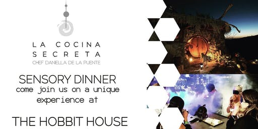 Sensory Dinner at The Hobbit House by chef Daniella de la Puente