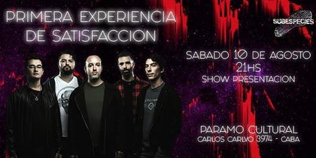 SUBESPECIES presenta #PrimeraExperienciaDeSatisfaccion - SÁBADO 10/8 en PÁR entradas