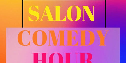 Salon Comedy Hour!