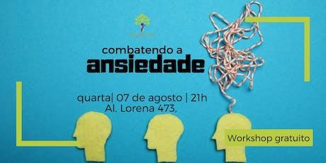 Combatendo a ansiedade | Workshop Gratuito ingressos