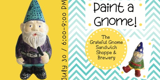 Paint a Gnome at The Grateful Gnome! (7/30)
