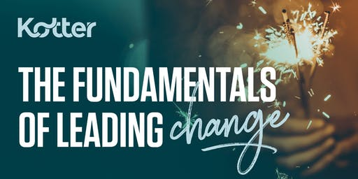 The Fundamentals of Leading Change